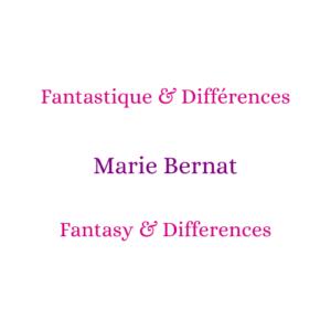 Fantastique et différences Marie Bernat Fantasy and differences